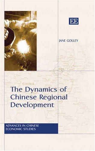 The Dynamics of Chinese Regional Development: Golley, Jane