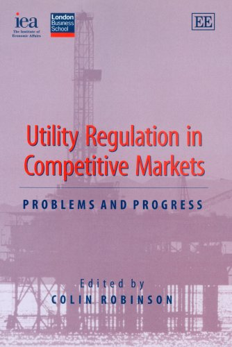 Utility Regulation in Competitive Markets: Robinson, Colin (EDT)