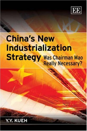 9781847202321: China's New Industrialization Strategy: Was Chairman Mao Really Necessary?