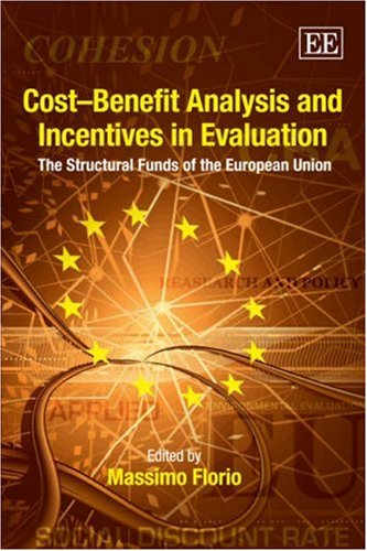 Cost-Benefit Analysis And Incentives In Evaluation: The Structural Funds Of The European Union
