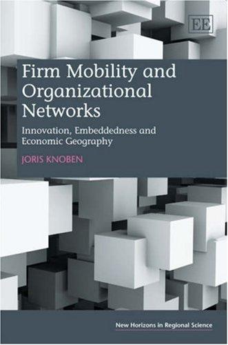 Firm Mobility and Organizational Networks: Knoben, Joris