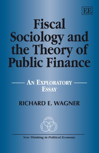 9781847202468: Fiscal Sociology and the Theory of Public Finance: An Exploratory Essay (New Thinking in Political Economy Series)