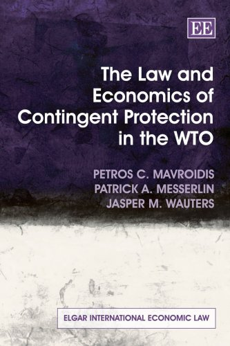 9781847202765: The Law and Economics of Contingent Protection in the Wto (Elgar International Economic Law)