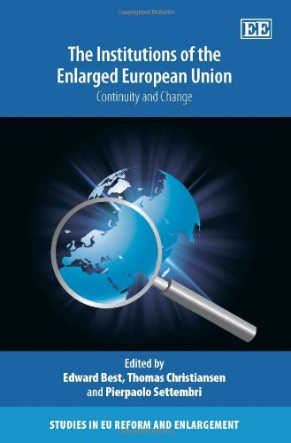 9781847203458: The Institutions of the Enlarged European Union: Change and Continuity (Studies in Eu Reform and Enlargement)