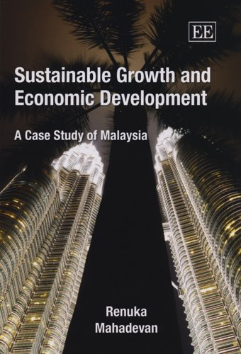 Sustainable Growth and Economic Development: A Case Study of Malaysia: Mahadevan, Renuka