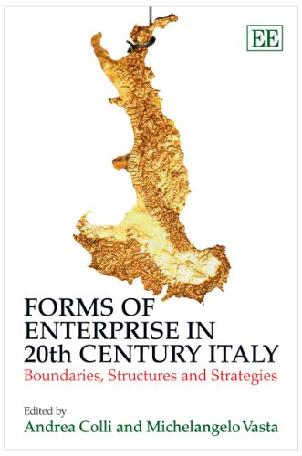 9781847203830: Forms of Enterprise in 20th Century Italy: Boundaries, Structures and Strategies