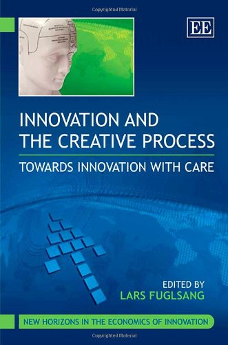 9781847203878: Innovation and the Creative Process: Towards Innovation With Care (New Horizons in the Economics of Innovation)