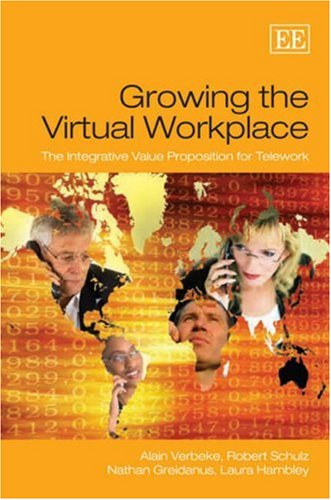 Growing the Virtual Workplace: The Integrative Value: Verbeke, Alain, Schulz,