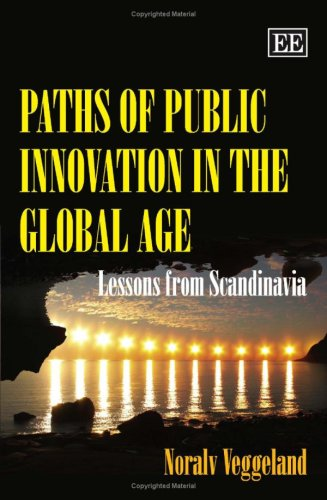 9781847204493: Paths of Public Innovation in the Global Age: Lessons from Scandinavia