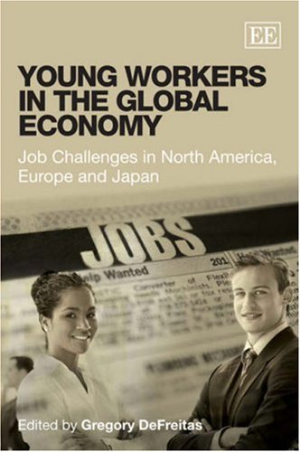 Young Workers In The Global Economy: Job Challenges In North America, Europe And Japan