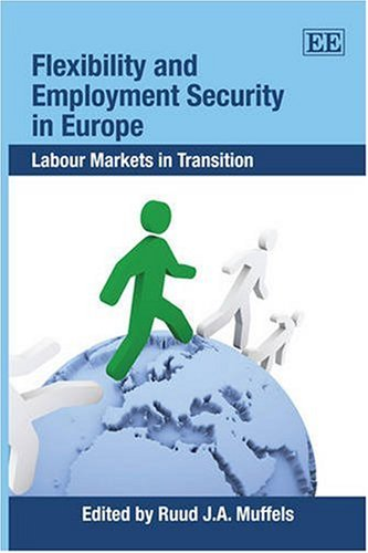 9781847204646: Flexibility and Employment Security in Europe: Labour Markets in Transition