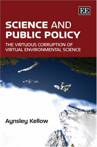 9781847204707: Science and Public Policy: The Virtuous Corruption of Virtual Environmental Science