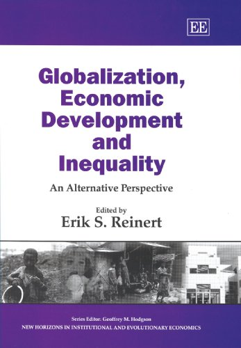 9781847204721: Globalization, Economic Development and Inequality: An Alternative Perspective (New Horizons in Institutional and Evolutionary Economics Series)