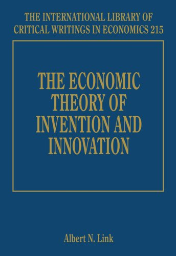 The Economic Theory of Invention and Innovation: Albert N. Link