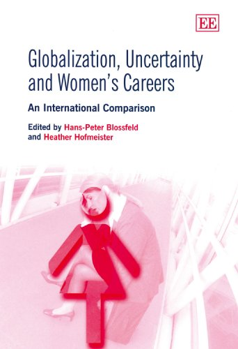 9781847206251: Globalization, Uncertainty and Women's Careers: An International Comparison