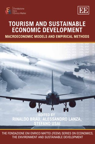 9781847206503: Tourism and Sustainable Economic Development: Macroeconomic Models and Empirical Methods (The Fondazione Eni Enrico Mattei (Feem) Series on Economics, the Environment and Sustainable Development)