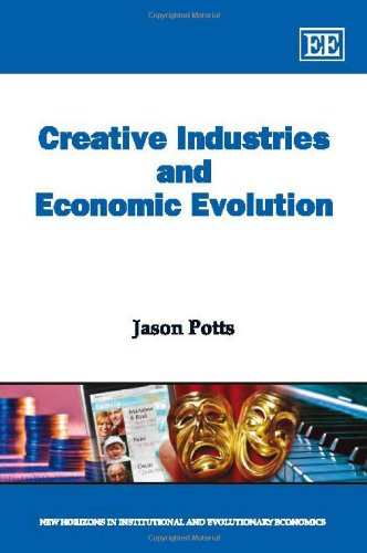 9781847206626: Creative Industries and Economic Evolution (New Horizons in Institutional and Evolutionary Economics series)