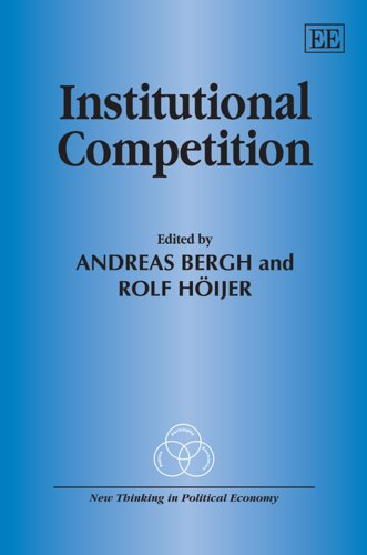 Institutional Competition (New Thinking In Political Economy Series)
