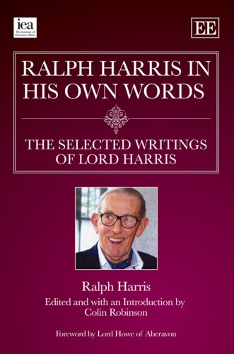 9781847207333: Ralph Harris in His Own Words, the Selected Writings of Lord Harris