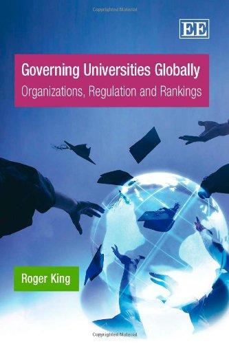 9781847207395: Governing Universities Globally: Organizations, Regulation and Rankings