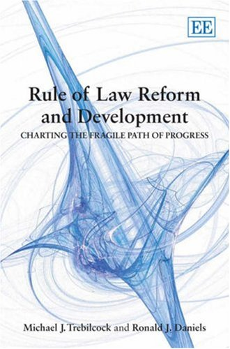 9781847207548: Rule Of Law Reform And Development: Charting the Fragile Path of Progress
