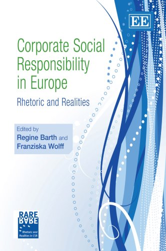 Corporate Social Responsibility in Europe: Rhetoric and Realities: Edward Elgar Pub