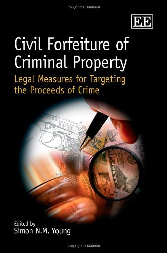 9781847208262: Civil Forfeiture of Criminal Property: Legal Measures for Targeting the Proceeds of Crime
