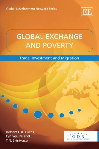 Global Exchange and Poverty: Trade, Investment and Migration: Robert E. B. Lucas