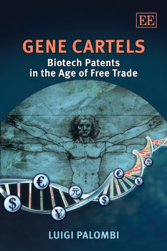 9781847208361: Gene Cartels: Biotech Patents in the Age of Free Trade