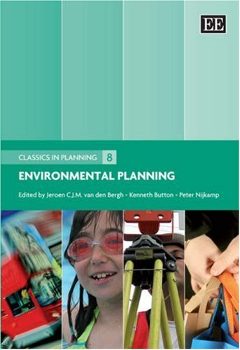 Environmental Planning (Classics in Planning Series): Jeroen C. J. M. van den Bergh, Kenneth Button...