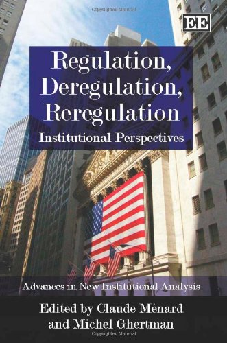 9781847209689: Regulation, Deregulation and Reregulation: Institutional Perspectives (Advances in New Institutional Analysis)
