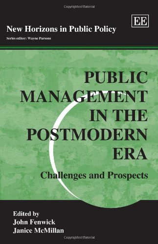 Public Management in the Postmodern Era: Challenges and Prospects (New Horizons in Public Policy ...