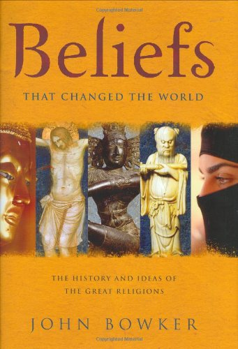 9781847240620: Beliefs that Changed the World: The History and Ideas of the Great Religions