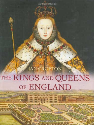 9781847240651: The Kings and Queens of England