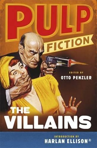 Pulp Fiction: The Villains: An Omnibus. Introduction: Ellison, Harlan