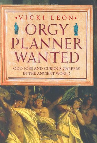 9781847240965: Orgy Planner Wanted: Odd Jobs and Curious Callings in the Ancient World