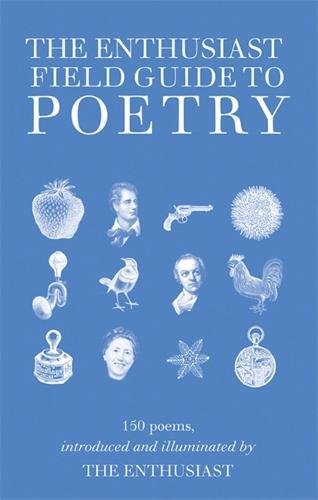 9781847241047: Enthusiasts Field Guide to Poetry