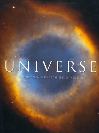 9781847241436: Universe a Journey From Earth to the Edge of the Cosmos