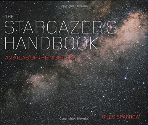 9781847241450: The Stargazer's Handbook An Atlas Of The Night Sky
