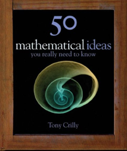9781847241474: 50 Mathematical Ideas You Really Need to Know (50 Ideas)