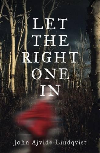 Let The Right One In >>>> A SIGNED & DATED UK 1ST EDITION - 1ST PRINTING HARDBACK &...