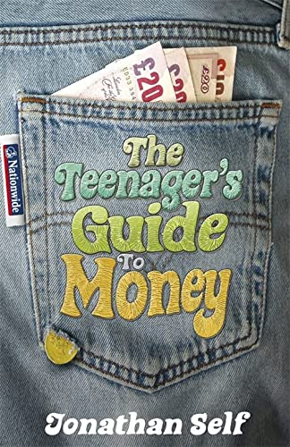The Teenager's Guide to Money: Jonathan Self