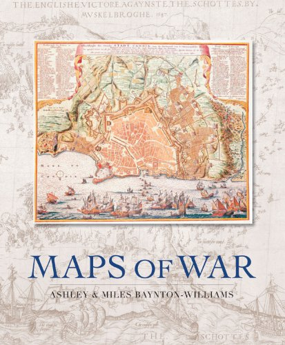 Maps of War -- The Story of Over 300 Years of Warfare,Told Through 130 Beautiful Historic Maps: ...