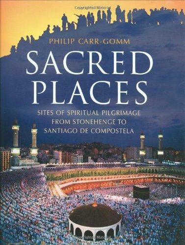 9781847242402: Sacred Places: Sites of Spiritual Pilgrimage from Stonehenge to Santiago de Compostela