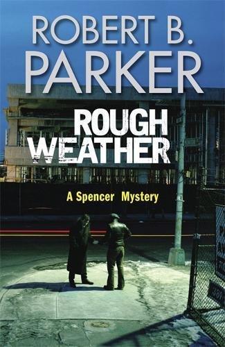 9781847242457: Rough Weather: A Spenser Novel