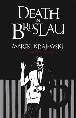 Death in Breslau: Krajewsi, Marek, Translated from the Polish By Danusia Stok