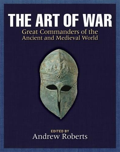 9781847242594: The Art of War: Great Commanders of the Ancient and Medieval World