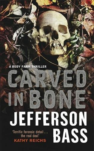 9781847242792: Carved in Bone: A Body Farm Thriller: A Body Farm Novel (Body Farm Thriller 1)