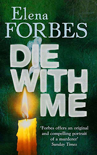 9781847242914: DIE WITH ME: FORBES OFFERS AN ORIGINAL AND COMPELLING PORTRAIT OF A MURDERER