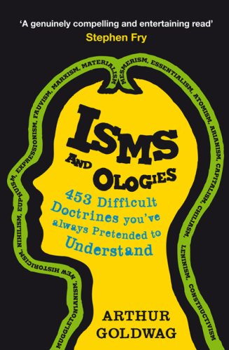 9781847243508: Isms and Ologies: 453 Difficult Doctrines You've Always Pretended to Understand